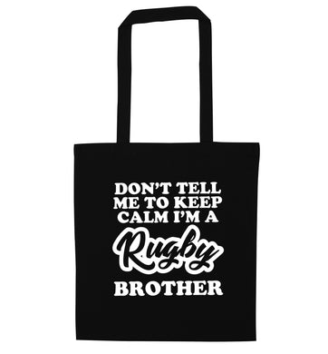 Don't tell me keep calm I'm a rugby brother black tote bag