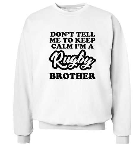 Don't tell me keep calm I'm a rugby brother Adult's unisex white Sweater 2XL