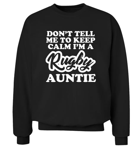 Don't tell me keep calm I'm a rugby auntie Adult's unisex black Sweater 2XL