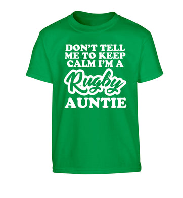 Don't tell me keep calm I'm a rugby auntie Children's green Tshirt 12-13 Years