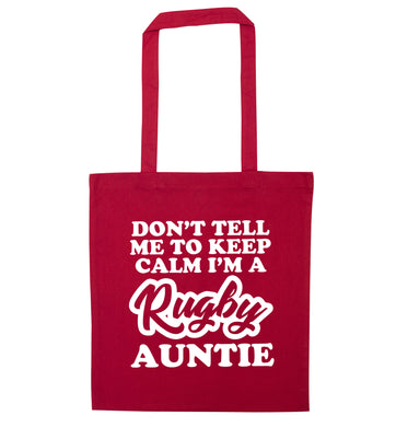 Don't tell me keep calm I'm a rugby auntie red tote bag