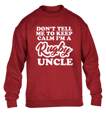 Don't tell me to keep calm I'm a rugby uncle children's grey sweater 12-13 Years