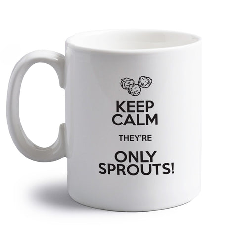 Keep calm they're only sprouts right handed white ceramic mug