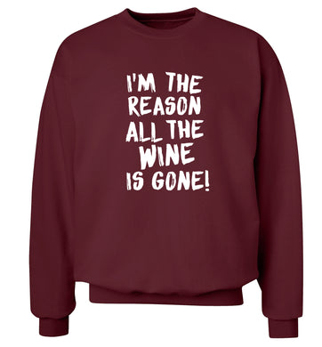 I'm the reason all the wine is gone Adult's unisex maroon Sweater 2XL