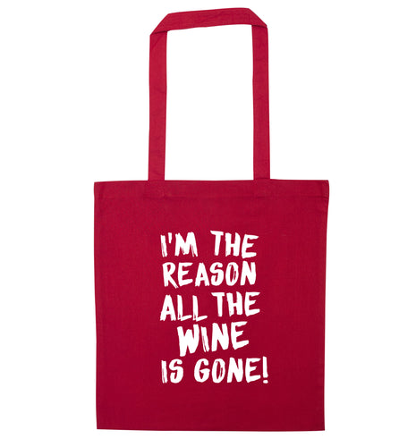 I'm the reason all the wine is gone red tote bag