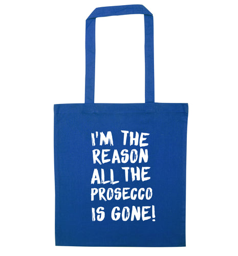 I'm the reason all the prosecco is gone blue tote bag