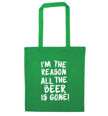 I'm the reason all the beer is gone green tote bag