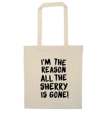 I'm the reason all the sherry is gone natural tote bag