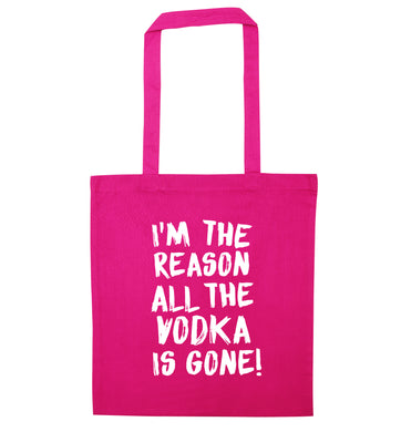 I'm the reason all the tequila is gone pink tote bag