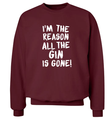 I'm the reason all the gin is gone Adult's unisex maroon Sweater 2XL