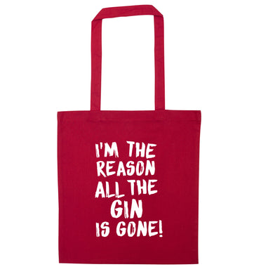 I'm the reason all the gin is gone red tote bag