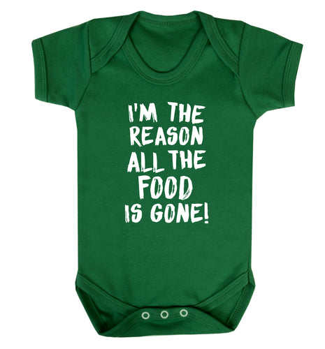 I'm the reason why all the food is gone Baby Vest green 18-24 months
