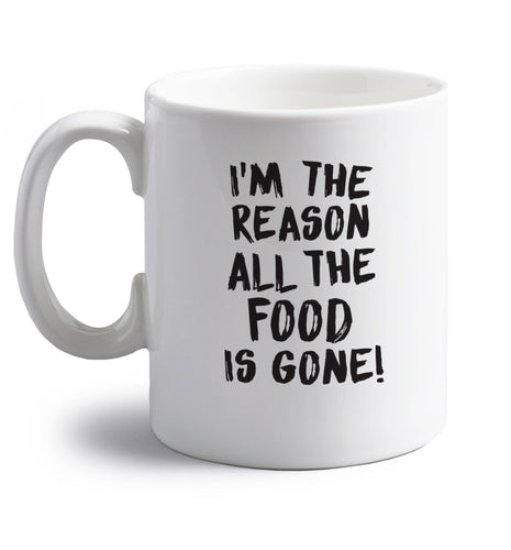 I'm the reason why all the food is gone right handed white ceramic mug
