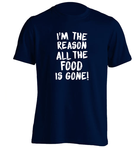 I'm the reason why all the food is gone adults unisex navy Tshirt 2XL