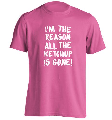 I'm the reason why all the ketchup is gone adults unisex pink Tshirt 2XL