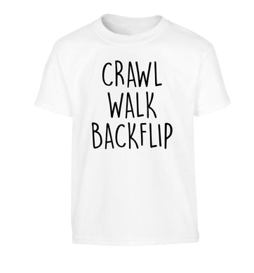 Crawl Walk Backflip Children's white Tshirt 12-13 Years
