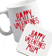 10 oz Happy valentines mum ceramic mug and coaster set right handed