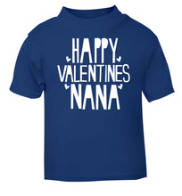 Happy valentines nana blue baby toddler Tshirt 2 Years