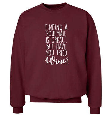 Finding a soulmate is great but have you tried wine? Adult's unisex maroon Sweater 2XL