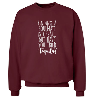 Finding a soulmate is great but have you tried tequila? Adult's unisex maroon Sweater 2XL