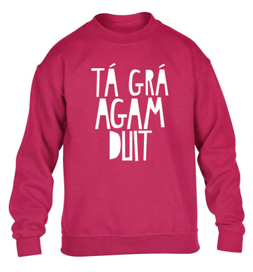 T‡ gr‡ agam duit - I love you children's pink sweater 12-13 Years