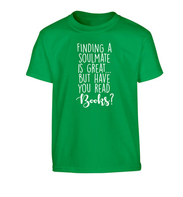 Finding a soulmate is great but have you read books? Children's green Tshirt 12-13 Years