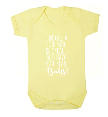 Finding a soulmate is great but have you read books? Baby Vest pale yellow 18-24 months