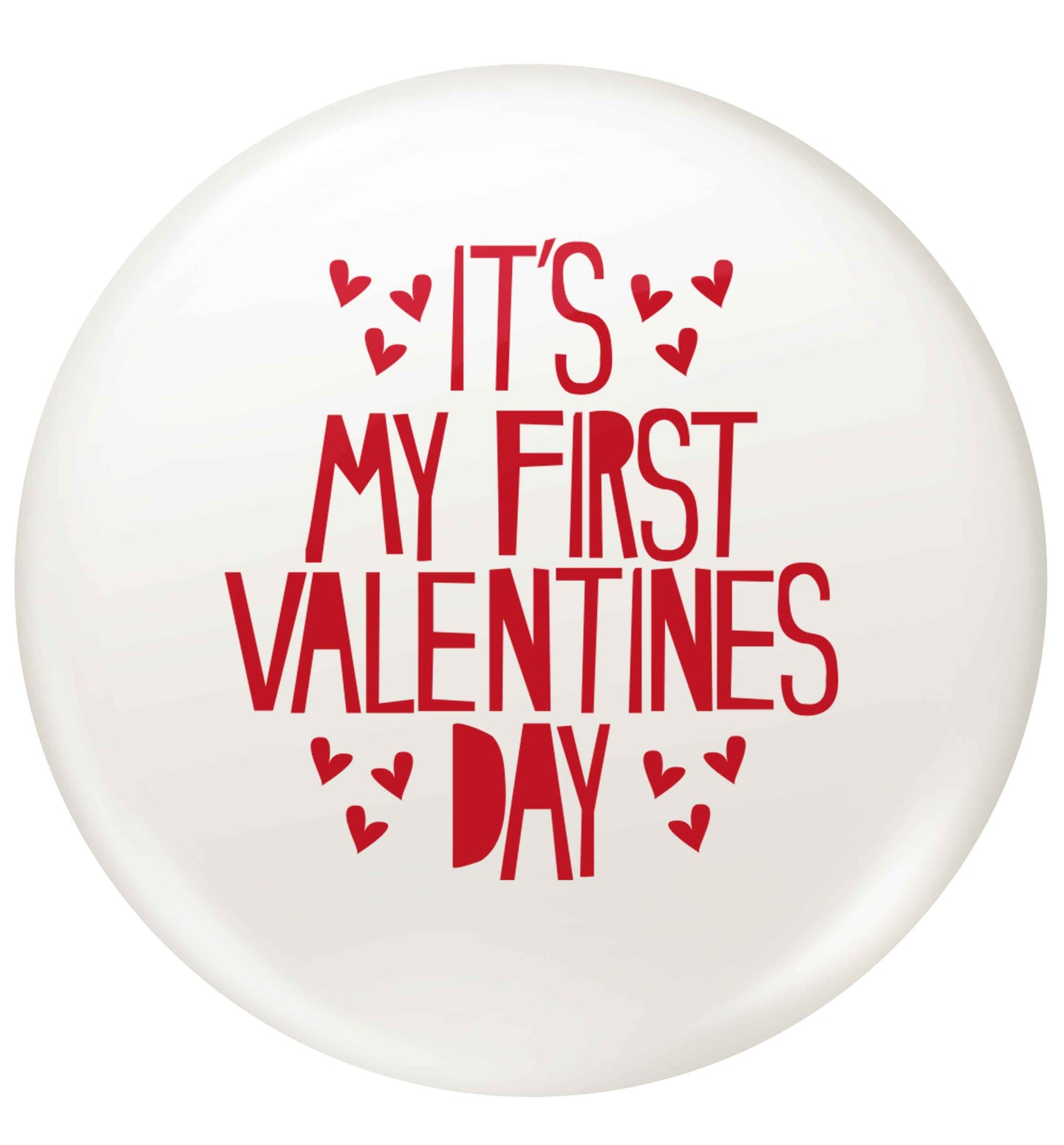 Hearts It's my First Valentine's Day small 25mm Pin badge