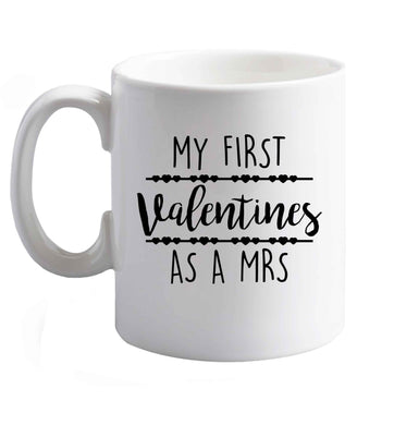 10 oz My first valentines as a Mrs ceramic mug right handed