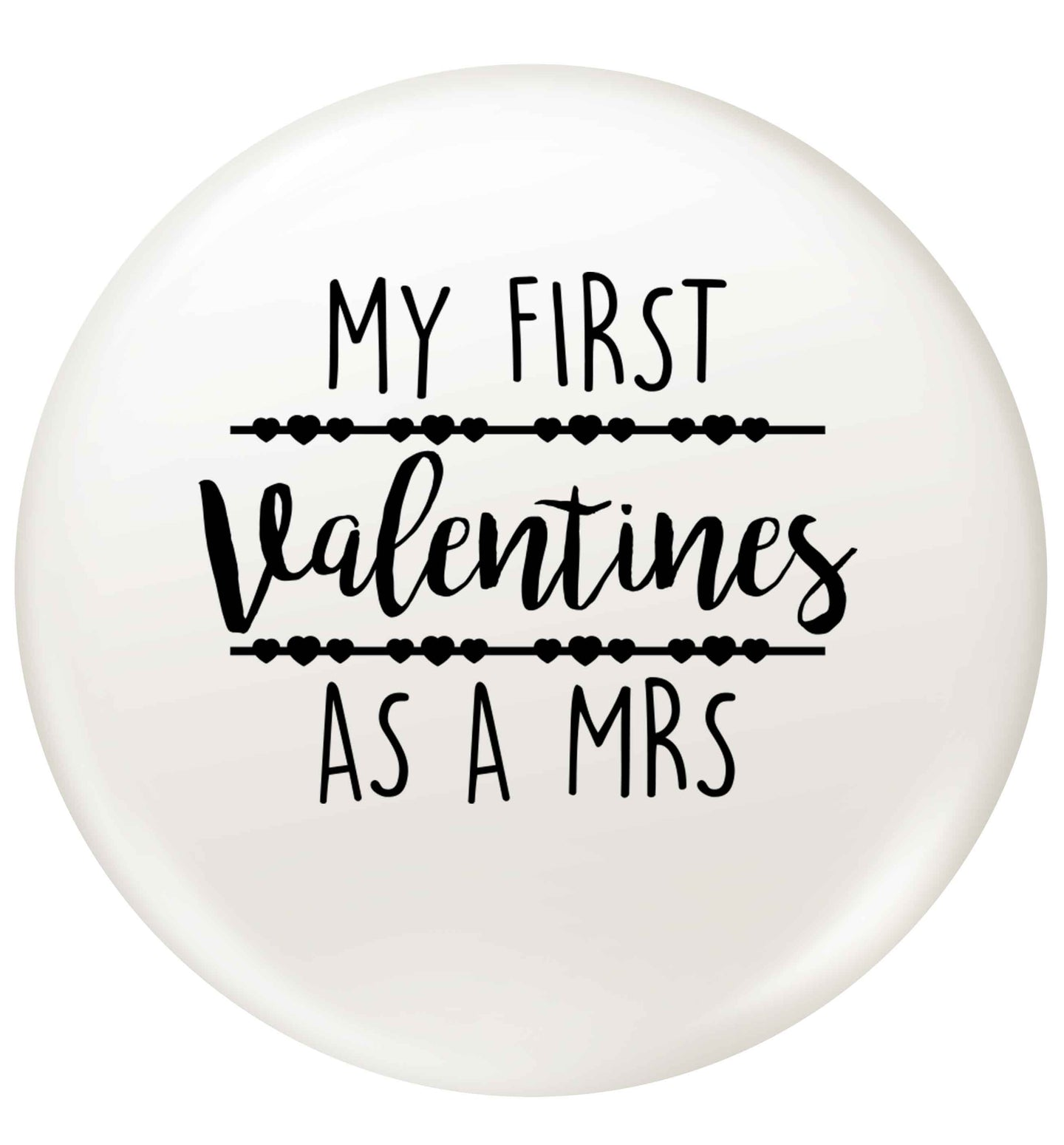 My first valentines as a Mrs small 25mm Pin badge
