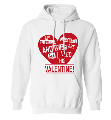 My rottweiler, chocolate and wine are all I need this valentine! adults unisex white hoodie 2XL
