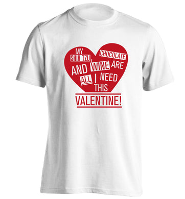 My shih tzu, chocolate and wine are all I need this valentine! adults unisex white Tshirt 2XL