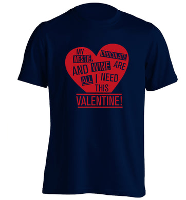 My westie, chocolate and wine are all I need this valentine! adults unisex navy Tshirt 2XL
