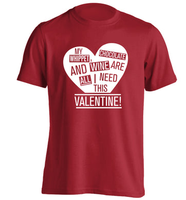 My whippet, chocolate and wine are all I need this valentine! adults unisex red Tshirt 2XL