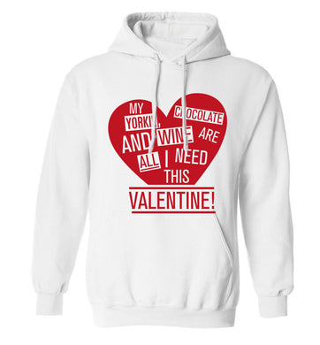 My yorkie, chocolate and wine are all I need this valentine! adults unisex white hoodie 2XL