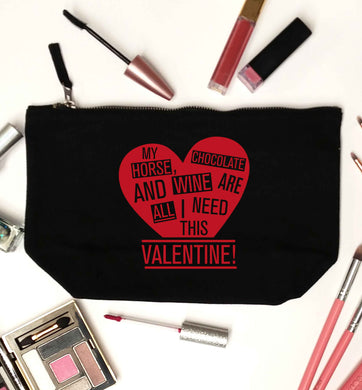 My horse chocolate and wine are all I need this valentine black makeup bag