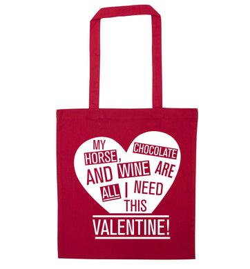 My horse chocolate and wine are all I need this valentine red tote bag