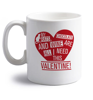 My rats, chocolate and wine are all I need this valentine! right handed white ceramic mug