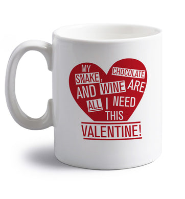 My snake, chocolate and wine are all I need this valentine! right handed white ceramic mug