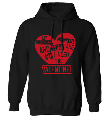My chickens, chocolate and wine are all I need this valentine! adults unisex black hoodie 2XL