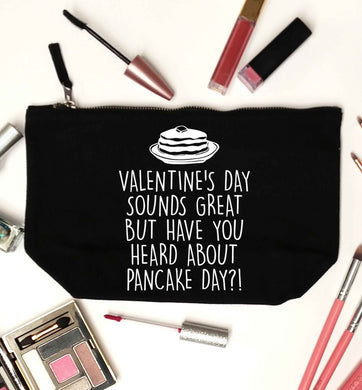 Valentine's day sounds great but have you heard about pancake day?! black makeup bag