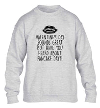 Valentine's day sounds great but have you heard about pancake day?! children's grey sweater 12-13 Years