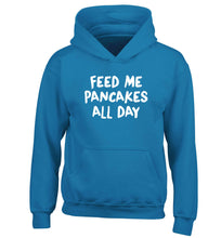 Feed me pancakes all day children's blue hoodie 12-13 Years