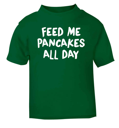 Feed me pancakes all day green baby toddler Tshirt 2 Years