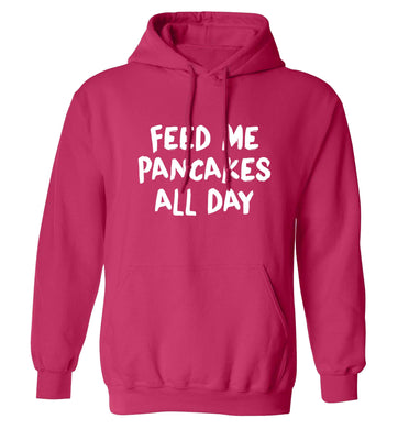 Feed me pancakes all day adults unisex pink hoodie 2XL