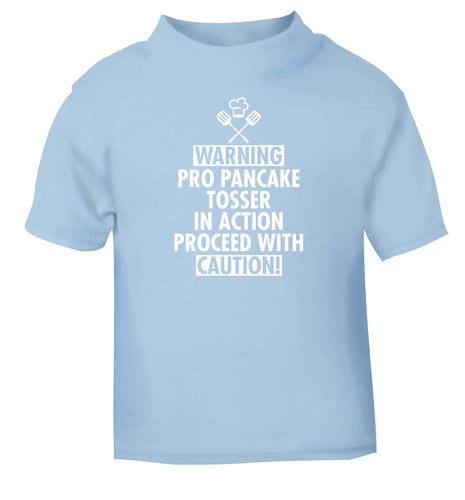 Warning pro pancake tosser in action proceed with caution light blue baby toddler Tshirt 2 Years