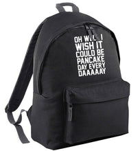 Oh well I wish it could be pancake day every day | Children's backpack