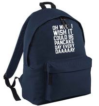 Oh well I wish it could be pancake day every day navy adults backpack