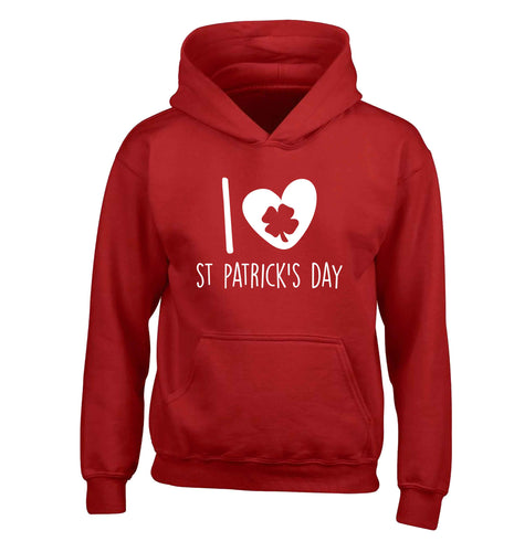 I love St.Patricks day children's red hoodie 12-13 Years