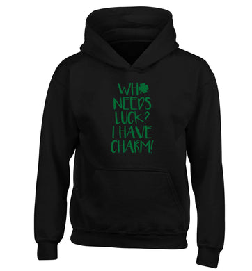 Who needs luck? I have charm! children's black hoodie 12-13 Years